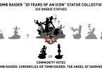 #TombRaider20 - Nova coleção de estatuetas de Tomb Raider - Vote pela 6ª estatueta!