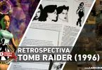 RETROSPECTIVA: Tomb Raider (1996)