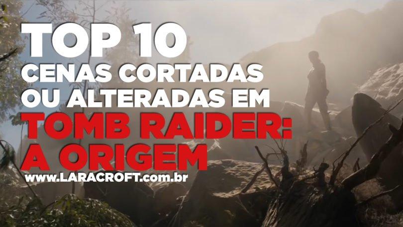 TOP 10 - Cenas cortadas ou alteradas em Tomb Raider: A Origem